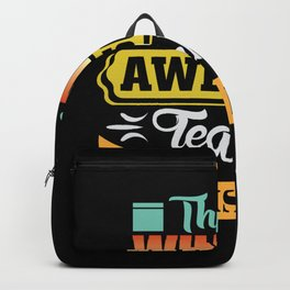Teachers Are Great Good Looks And Clever Backpack