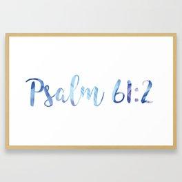 Psalm 61:2 Framed Art Print