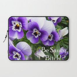 Be saucy, bitch! Laptop Sleeve