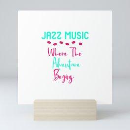 Jazz Music Where The Adventure Begins Fun Quote Mini Art Print