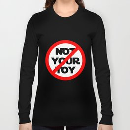 Not Your Toy Long Sleeve T-shirt