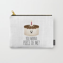 You Wanna Piece Of Me? Carry-All Pouch