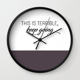 This is Terrible, Keep Going-MFM Wall Clock