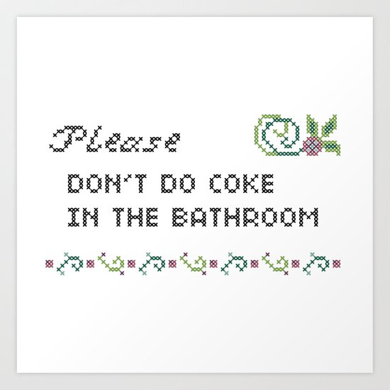 Please don't do coke in the bathroom by rebellecherry