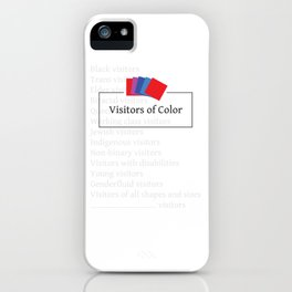 Visitors of Color iPhone Case