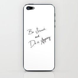 Be Scared and Do It Anyway iPhone Skin