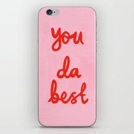 You da best iPhone Skin