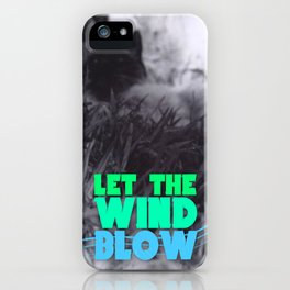 Let the wind blow... iPhone Case