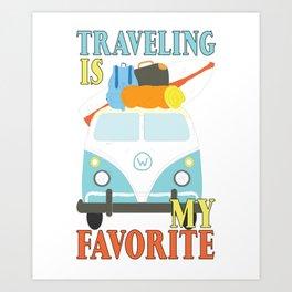 Fun Traveling is My Favorite Vacation Fun Art Print