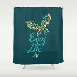 Enjoy Life Shower Curtain