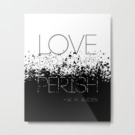 Love Each Other or Perish Metal Print
