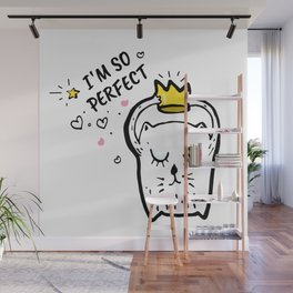 I am so perfect 1 Wall Mural