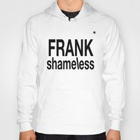 shameless Hoodies featuring shameless by Chroma