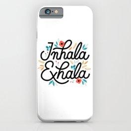 Inhala Exhala iPhone Case