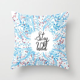 Stay Wild Quote Art Print Throw Pillow