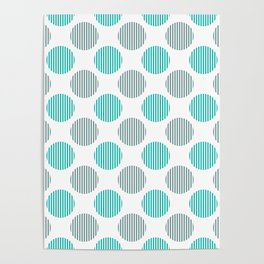 Turquoise, gray and white striped texture polka dots pattern Poster