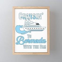 Bermuda Family Cruise Matching Cruisin with the Fam design Framed Mini Art Print