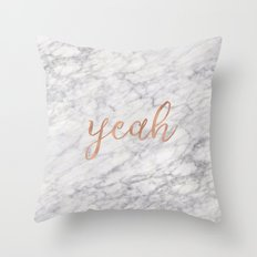 Yeah rose gold on marble Throw Pillow