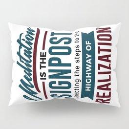 Meditation To Realization Pillow Sham
