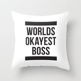 Worlds Okayest Boss Throw Pillow