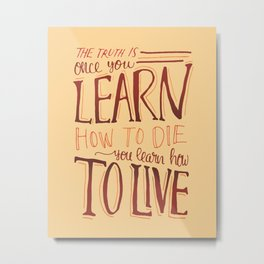 Learn to Live - Natural Metal Print