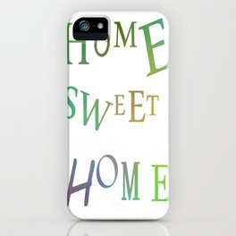 Home Sweet Home 2 iPhone Case