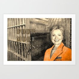Four More Years! HRC Art Print