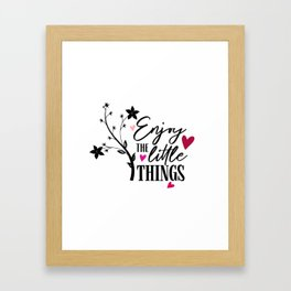 Enjoy The Little Things Quote Framed Art Print