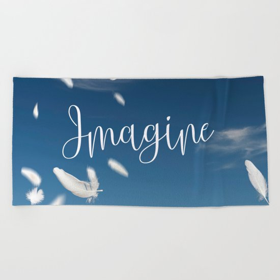 Imagine- Feathers and Typography on blue summersky Beach Towel