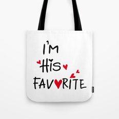 I'm his favorite Tote Bag