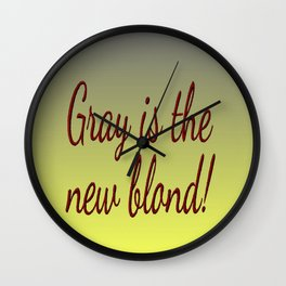 Gray is the new Blond Wall Clock