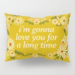Maggie Rogers Quote Floral Drawing  Pillow Sham