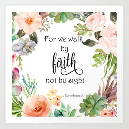 2 Corinthians 5:7 - Faith Art Print