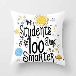 My Students Are 100 Days Smarter School For Teacher Throw Pillow