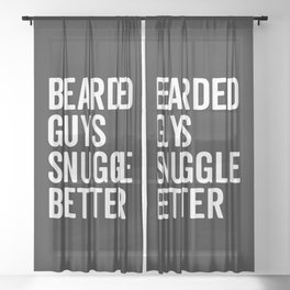 Bearded Guys Snuggle Better Funny Quote Sheer Curtain