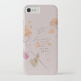 """In The Reckless Gritty Chaos Of Things, You Are Loved, You Are Seen."" iPhone Case"
