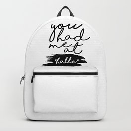 you had me at halla Backpack