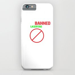 Funny Laser Tag Party T-Shirt Mode On I Got banned iPhone Case