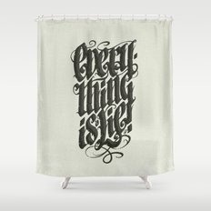 Everything... Shower Curtain