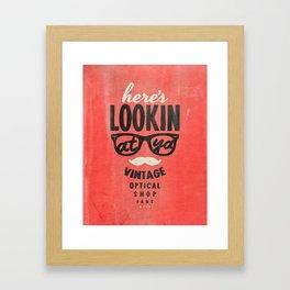 Here's Lookin At Ya  Framed Art Print