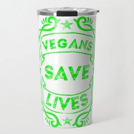 Vegans Save Lives Travel Mug