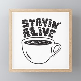 Stayin' Alive Framed Mini Art Print