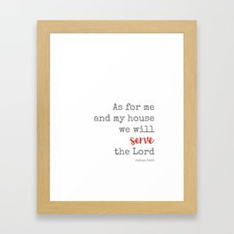 As for me and my house we will serve the Lord Framed Art Print