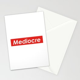 Mediocre Mediocrity  design Stationery Cards