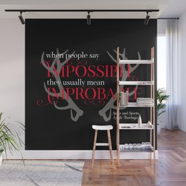 When people say impossible, they usually mean improbable. Siege and Storm Wall Mural