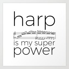 Harp is my super power (white) Art Print