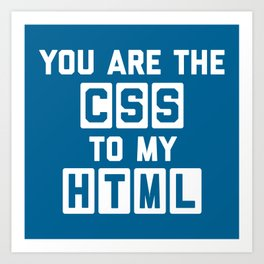 CSS To My HTML Funny Quote Art Print