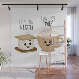 I Love You A Latte! I Love You S'more! Wall Mural