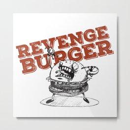 Revenge Burger Metal Print