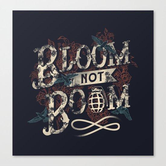 Bloom not Boom Canvas Print